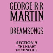 Dreamsongs, Section 9: The Heart in Conflict, from Dreamsongs (Unabridged Selections) audiobook download