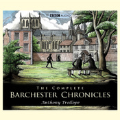 The Complete Barchester Chronicles (Dramatisation) audiobook download