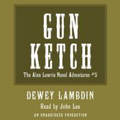 The Gun Ketch (Unabridged) audiobook download