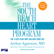 The South Beach Heart Program: The Four-Step Plan that Can Save Your Life (Unabridged) audiobook download