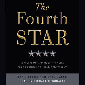 The-fourth-star-four-generals-and-the-epic-struggle-for-the-future-of-the-united-states-army-unabridged-audiobook