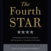 The Fourth Star: Four Generals and the Epic Struggle for the Future of the United States Army (Unabridged) audiobook download