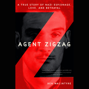 Agent Zigzag: A True Story of Nazi Espionage, Love, and Betrayal (Unabridged) audiobook download