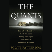 The Quants: How a New Breed of Math Whizzes Conquered Wall Street and Nearly Destroyed It (Unabridged) audiobook download