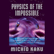 Physics of the Impossible: A Scientific Exploration (Unabridged) audiobook download