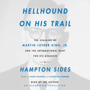 Hellhound on His Trail: The Stalking of Martin Luther King, Jr. and the International Hunt for His Assassin (Unabridged) audiobook download