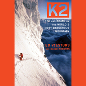 K2: Life and Death on the World's Most Dangerous Mountain (Unabridged) audiobook download