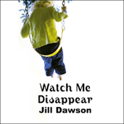 Watch Me Disappear (Unabridged) audiobook download