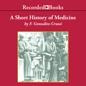 A Short History of Medicine: Modern Library Chronicles (Unabridged) audiobook download