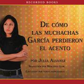 Como las muchachas Garcia perdieron su acento (Unabridged) audiobook download