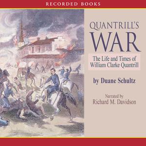 Quantrills-war-the-life-and-times-of-william-clarke-quantrill-1837-1865-unabridged-audiobook