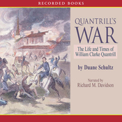 Quantrill's War: The Life and Times of William Clarke Quantrill, 1837-1865 (Unabridged) audiobook download