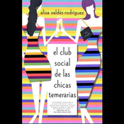 El Club de las Chicas Temeraria (Texto Completo) [The Dirty Girls' Club] (Unabridged) audiobook download