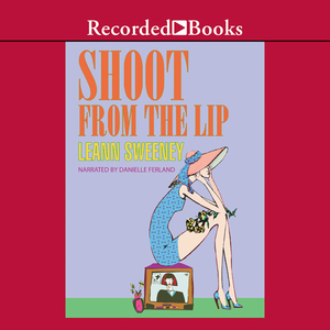 Shoot-from-the-lip-unabridged-audiobook