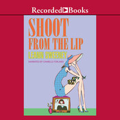 Shoot From the Lip (Unabridged) audiobook download