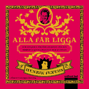 Alla f?r ligga [All of Which May Be]: Strategier i forforelsekonst for den moderna gentlemannen och kvinnan (Unabridged) audiobook download