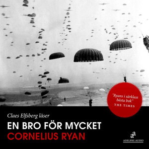 En-bro-for-mycket-a-bridge-too-far-unabridged-audiobook