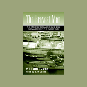 The-bravest-man-the-story-of-richard-okane-us-submariners-in-the-pacific-war-unabridged-audiobook
