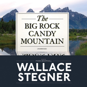 The Big Rock Candy Mountain (Unabridged) audiobook download