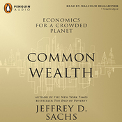 Common Wealth: Economics for a Crowded Planet (Unabridged) audiobook download