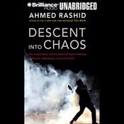 Descent into Chaos: The United States and the Failure of Nation Building (Unabridged) audiobook download