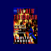 The New Terrorism: Fanaticism and the Arms of Mass Destruction (Unabridged) audiobook download