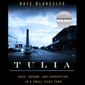 Tulia: Race, Cocaine, and Corruption in a Small Texas Town (Unabridged) audiobook download