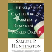 The Clash of Civilizations and the Remaking of World Order (Unabridged) audiobook download