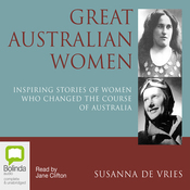 Great Australian Women: Inspiring Stories of Women Who Changed the Course of Australia (Unabridged) audiobook download