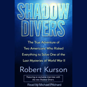Shadow Divers: Two Americans Who Risked Everything to Solve One of the Last Mysteries of WWII (Unabridged) audiobook download