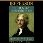 Thomas Jefferson and His Time, Volume 5: Second Term, 1805-1809 (Unabridged) audiobook download