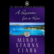A Quarter for a Kiss: The Million Dollar Mysteries Book 4 (Unabridged) audiobook download