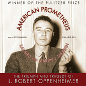 American Prometheus: The Triumph and Tragedy of J. Robert Oppenheimer (Unabridged) audiobook download