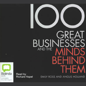 100 Great Businesses and the Minds Behind Them (Unabridged) audiobook download
