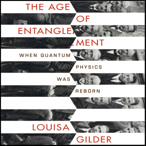 The-age-of-entanglement-when-quantum-physics-was-reborn-unabridged-audiobook
