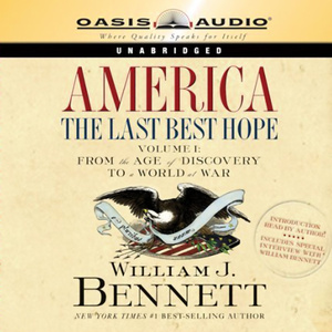 America-the-last-best-hope-volume-1-from-the-age-of-discovery-to-a-world-at-war-unabridged-audiobook