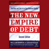 The New Empire of Debt: The Rise and Fall of an Epic Financial Bubble (Unabridged) audiobook download