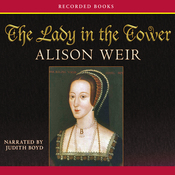 The Lady in the Tower: The Fall of Anne Boleyn (Unabridged) audiobook download