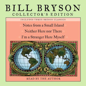 Bill Bryson Collector's Edition: Notes from a Small Island, Neither Here Nor There, and I'm a Stranger Here Myself audiobook download