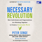 The Necessary Revolution: How Individuals And Organizations Are Working Together to Create a Sustainable World (Unabridged) audiobook download