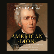American Lion: Andrew Jackson in the White House (Unabridged) audiobook download