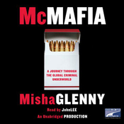 McMafia: A Journey Through the Global Criminal Underworld (Unabridged) audiobook download