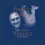 Franklin and Lucy: President Roosevelt, Mrs. Rutherfurd, and Other Women in His Life (Unabridged) audiobook download