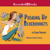 Pushing Up Bluebonnets (Unabridged) audiobook download