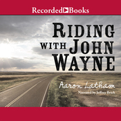 Riding With John Wayne (Unabridged) audiobook download