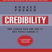 Credibility: How Leaders Gain and Lose It, Why People Demand It, Revised Edition (Unabridged) audiobook download