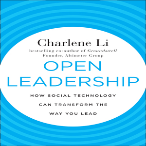 Open-leadership-how-social-technology-can-transform-the-way-you-lead-unabridged-audiobook