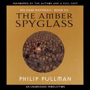 The Amber Spyglass: His Dark Materials, Book 3 (Unabridged) audiobook download
