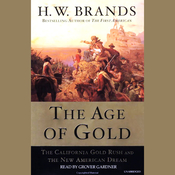 The Age of Gold: The California Gold Rush and the New American Dream (Unabridged) audiobook download