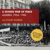 A Savage War of Peace: Algeria 1954-1962 (Unabridged) audiobook download